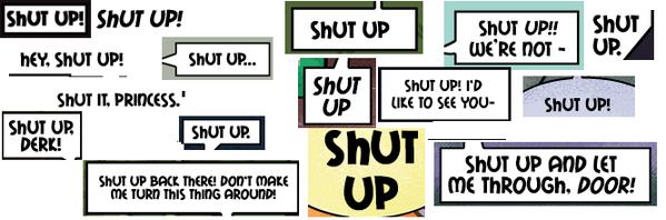 Shut up!!